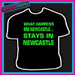 WHAT HAPPENS IN NEWCASTLE LADS HOLIDAY STAG TSHIRT
